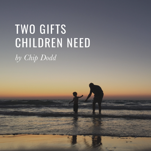Two Gifts Children Need