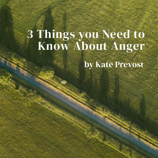 3 Things You Need to Know About Anger