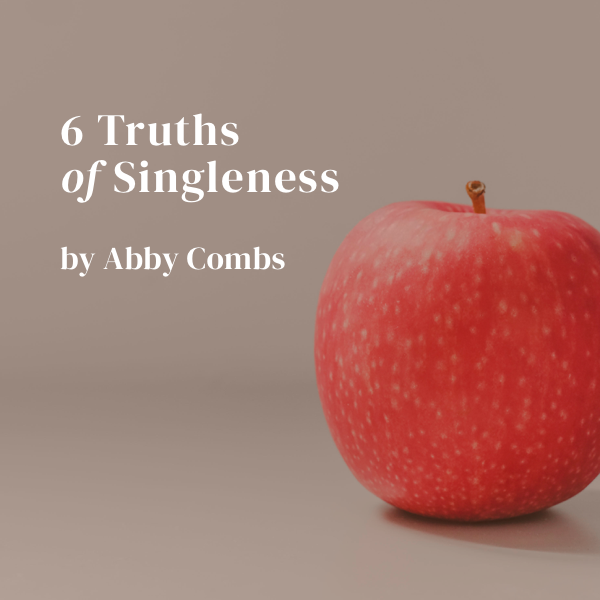Six Truths of Singleness