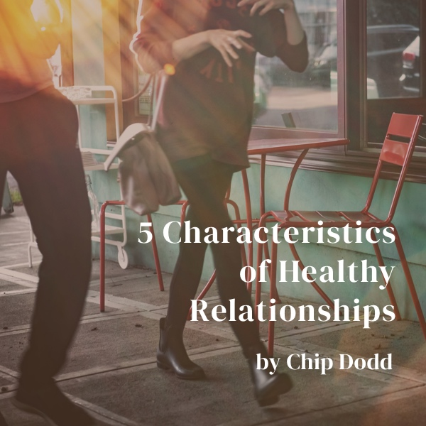 5 Characteristics of Healthy Relationships