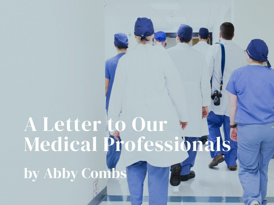 A Letter to Our Medical Professionals