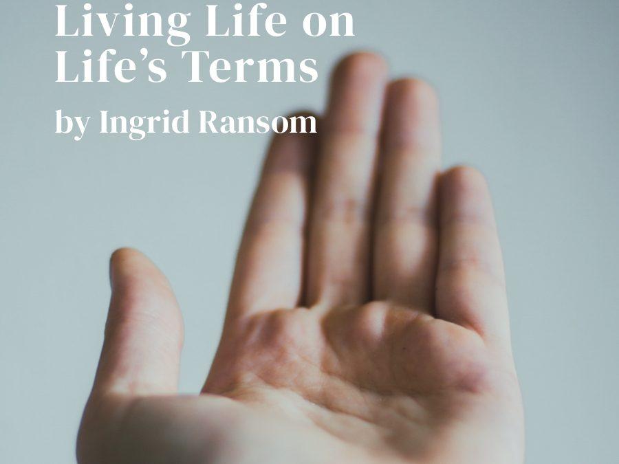 Living Life On Life's Terms