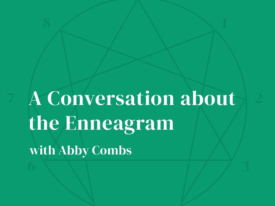 A Conversation about the Enneagram with Abby Combs