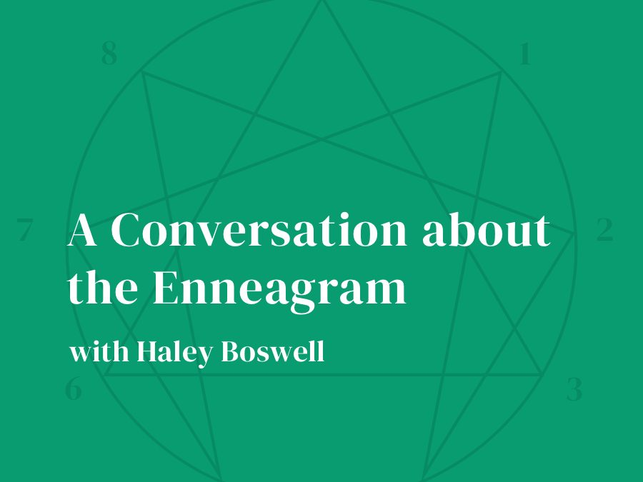A Conversation about the Enneagram with Haley Boswell
