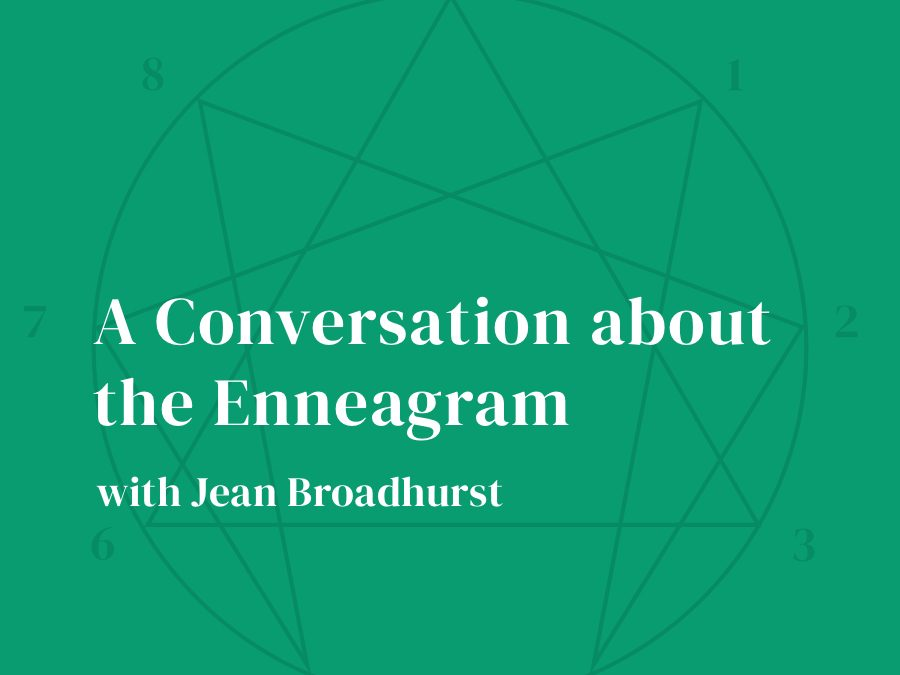 A Conversation about the Enneagram with Jean Broadhurst
