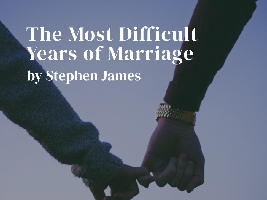 The Most Difficult Years of Marriage