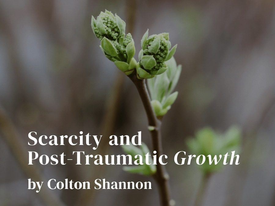 Scarcity and Post-Traumatic Growth